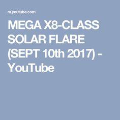MEGA X8-CLASS SOLAR FLARE (SEPT 10th 2017) - YouTube