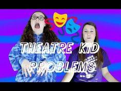 THEATRE KID Problems!