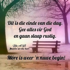 Lekker Dag, Afrikaanse Quotes, Good Night Greetings, Goeie Nag, Sleep Tight, Night Quotes, Day Wishes, Prayers, Bible