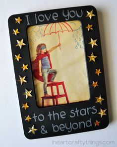DIY Mother's Day Photo Frame Gift with the saying I Love You to the Stars & Beyond. from iheartcraftythings.com