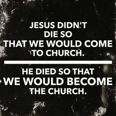 If our purpose upon getting saved was solely to worship Jesus, then we'd be taken to him, promptly thereafter. But we're not. We're left here to represent Him. We are to be his church, not a building. We are to be his hands and feet. We are to go. It's been said that God does not call the equipped, He equips the called. All we need to do is find a need and fill it, find a hurt and heal it. Are you willing?