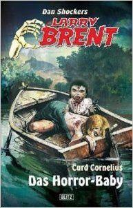 Buchvorstellung: Larry Brent Das Horror-Baby - Curd Cornelius http://www.mordsbuch.net/2016/11/18/buchvorstellung-larry-brent-das-horror-baby-curd-cornelius/