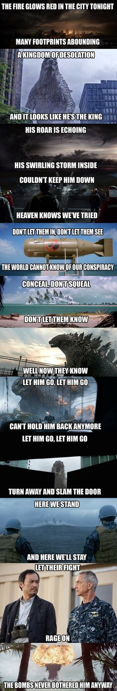 YEAH FORGET LET IT GO NOBODY NEEDS IT NOW THAT GODZILLA TAKES OVER IT IS LIKE A BAJALION TIMES BETTER