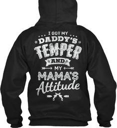 I Got My Daddys Temper And My Mama's Attitude Black Sweatshirt Back