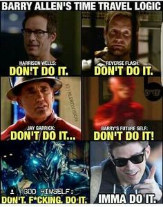 My name is barry allen.I am the fastest man alive.I don't listen to anybody