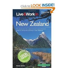 Live & Work in New Zealand: The Most Accurate, Practical and Comprehensive Guide to Living and Working In New Zealand Work In New Zealand, Movin On, Live, News, Books, Libros, Book, Book Illustrations, Libri