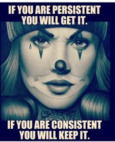 Persistent will get u there but can u be consistent to keep it