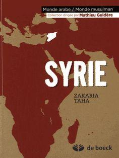 Une présentation de la Syrie à travers son histoire, sa société, sa politique, son économie, sa culture. Cote: DS 94.6 T33 2016