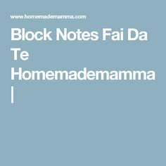 Block Notes Fai Da Te Homemademamma |