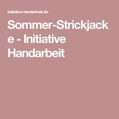 Sommer-Strickjacke - Initiative Handarbeit