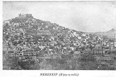 ΝΕΑΠΟΛΗ-ΝΕΒΣΕΧΙΡ Greek History, Cappadocia, City Photo, Community, Places, Lugares