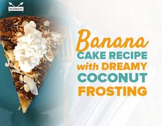 Banana Cake Recipe with Dreamy Coconut Frosting