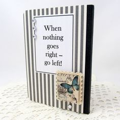 When Nothing Goes Right Go Left  Left Handed by PrettyByrdDesigns