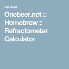 Onebeer.net :: Homebrew :: Refractometer Calculator