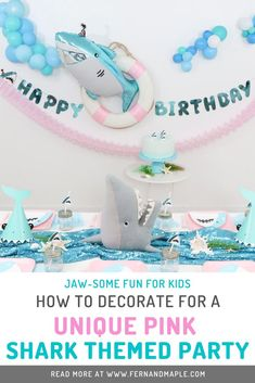 Create a Unique Pink Shark Themed Party perfect for girls or boys who love sharks and the color pink! With DIY decor ideas for a jaw-some backdrop, cake table and table settings. A party perfect for Shark Week! Get all of the details now at www.fernandmaple.com.