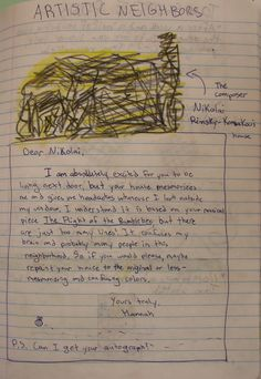 Hannah imagined composer Nikolai Rimsky-Korsakov was her neighbor and had decorated his house in the style of his music.  She wrote a letter to him, complaining about the eyesore.  Here is the lesson that inspired this sample: http://corbettharrison.com/GT/Pigasso-Mootisse.htm