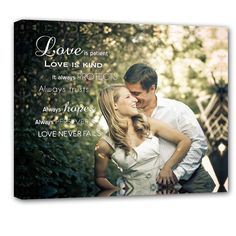 Your Photo and Quote on  canvas given to someone special corinthians Love is patient