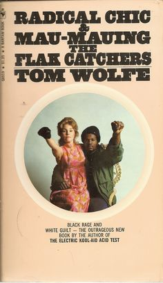 Radical Chic & Mau-Mauing The Flak Catchers Tom Wolfe Books, White Guilt, Paperback Books, Rage, Catcher, New Books, Author, Shit Happens, Chic