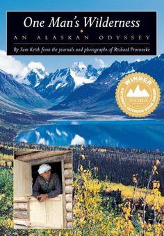 Amazon.com: One Man's Wilderness: An Alaskan Odyssey eBook: Sam Keith, Richard Proenneke: Kindle Store