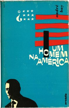 'Um homem na América,' by André Bay. Cover design by Victor Palla, 1959.
