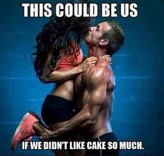 This could be us but we like cake too much! Oh My Goodness!!! LoL this is perfect!!!