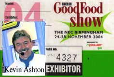Another one of my BBC Good Food Show Badges. This one from 2004. #bbc #goodfoodshow #nec #kevinashton
