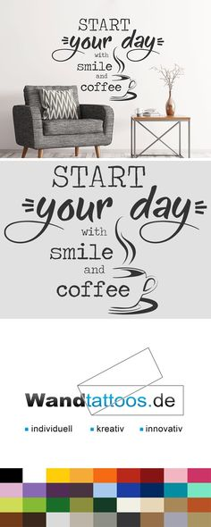 Wandtattoo Start your day with smile and coffee Brush Lettering, Hand Lettering, Modern Calligraphy, Coffee, Deko, Homes, Essen, House, Handwriting