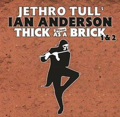 Jethro Tull and Jan Anderson plays Thick as a Brick 12 - 2013 Music Love, Art Music, Music Is Life, Rock Music, Rock Posters, Concert Posters, Music Posters, Event Posters, Band Posters