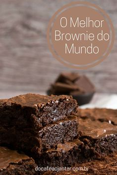 O Melhor Brownie do Mundo {Best Ever Brownie} - Inglês Gourmet Brownie brownie q significa en ingles Yummy Recipes, Sweet Recipes, Dessert Recipes, Cooking Recipes, Yummy Food, Brownie Recipes, Cookie Dough Cake, Chocolate Chip Cookie Dough, Chocolate Brownies