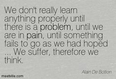 There is another quote like this I love, where it is only at the edges of our comfort zone, pushing into discomfort... that we learn