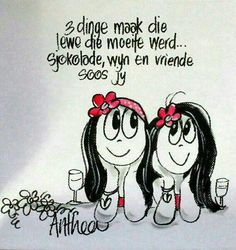 they make life worthwhile. __by Anthea Art __[AntheaKlopper/FB] Afrikaanse Quotes, Inspirational Verses, Cute Quotes, Sea Quotes, Funky Quotes, Bible Quotes, True Friends, Positive Thoughts, Positive Quotes