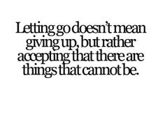 Letting Go Quotes and Sayings | minha cabeça (des)organizada