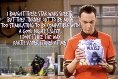 I don't like the way Darth Vader stares at me - Sheldon Cooper