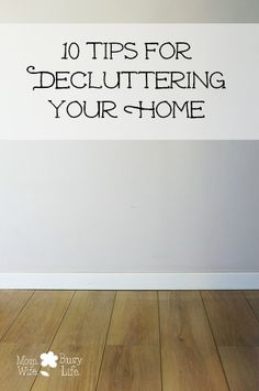Have a cluttered home? I *did* at one time. Now I'm enjoying a life with less! Read my 10 tips for decluttering your home!