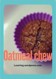 Oatmeal chews Great finger food for little ones & healthy! Vegan, gluten free My kids kept asking for more.