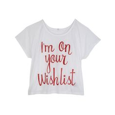I'm On Your Wish List Tee ($4.99) ❤ liked on Polyvore featuring tops, t-shirts, shirts, christmas, graphic tees, christmas shirts, graphic print t shirts, graphic t shirts and christmas graphic tees