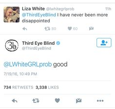 "Third Eye Blind on Twitter: ""@LWhiteGRLprob good"""
