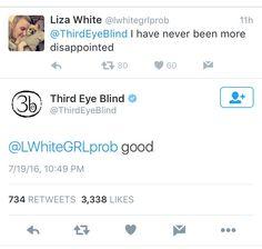 "Third Eye Blind on Twitter: ""@LWhiteGRLprob good"""