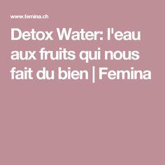 Detox Water: l'eau aux fruits qui nous fait du bien | Femina