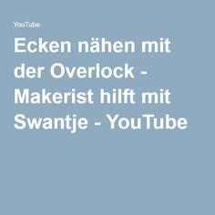 Ecken nähen mit der Overlock - Makerist hilft mit Swantje - YouTube