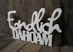 Buchstaben & Schriftzüge - Endlich DAHOAM - Toller Schriftzug aus Holz - ein Designerstück von Julies_Welt bei DaWanda