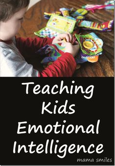 Teaching kids emotional intelligence {mama smiles}