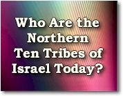 Who Are the Northern Ten Tribes of Israel Today?
