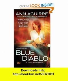 Blue Diablo A Corine Solomon Novel (9780451462640) Ann Aguirre , ISBN-10: 0451462645  , ISBN-13: 978-0451462640 ,  , tutorials , pdf , ebook , torrent , downloads , rapidshare , filesonic , hotfile , megaupload , fileserve