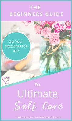 The Ultimate Beginner's Guide to Self Care - Chronic Illness Warrior Life Mental Health Support, Improve Mental Health, Activities For Adults, Self Care Activities, Coping With Depression, Medical Information, Care Plans, Self Care Routine, Coping Skills