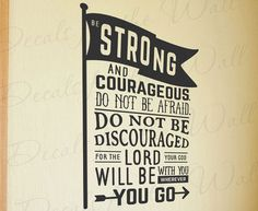 Be Strong Courageous Lord God Wherever You Go by DecalsForTheWall