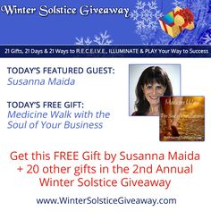 Are you aware that your business has a soul? Learn how to listen to the Soul of Your Business & grow the right business. Get this FREE Gift by Susanna Maida + 20 other gifts in the 2nd Annual Winter Solstice Giveaway, hosted by Medicine Song Woman Brenda MacIntyre http://bit.ly/1FIaHv1 #solsticegifts