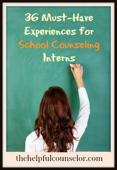 36 Must-Have Experiences for School Counseling Interns - The Helpful Counselor | The Helpful Counselor