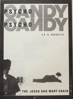 Jesus and Mary Chain-I have this album-you know, back when they were vinyl...