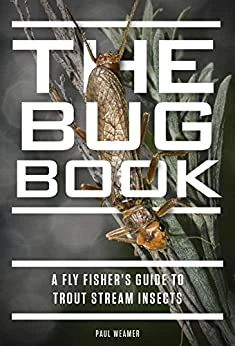 The Bug Book: A Fly Fisher's Guide to Trout Stream Insects by Paul Weamer Headwater Books / MidCurrent Fly Fishing Books, Fishing World, Free Pdf Books, Free Ebooks, Fly Company, Aquatic Insects, Fly Shop, Fishing Guide, Fly Tying